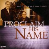 Proclaim His Name (Mac & Beth Lynch)