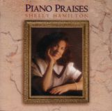Piano Praises (Shelly Hamilton)