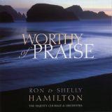 Worthy of Praise (Ron & Shelly Hamilton)