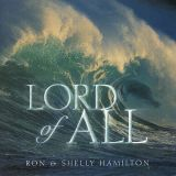 Lord of All (Ron&Shelly Hamilton)